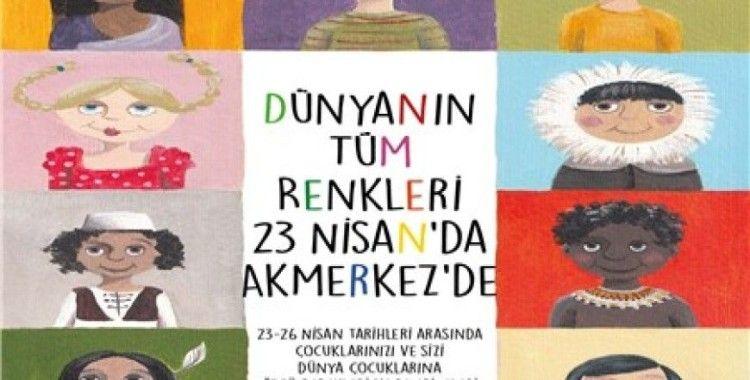 Dünyanın Tüm Renkleri 23 Nisan'da Akmerkez'de