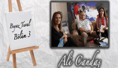 Ali Candaş ile sanat Beyaz Tuval'in yeni bölümünde