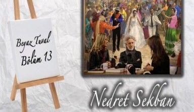 Nedret Sekban ile sanat Beyaz Tuval'in 13. bölümünde