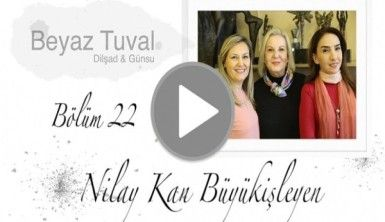 Nilay Kan Büyükişleyen ile sanat Beyaz Tuval'in 22. bölümünde