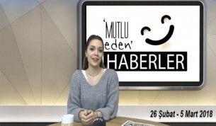 Mutlu Eden Haberler - 6 Mart 2018