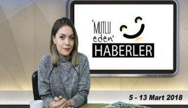 Mutlu Eden Haberler - 13.03.2018