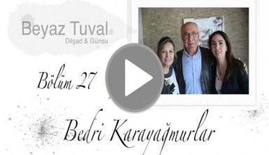 Bedri Karayağmurlar ile sanat Beyaz Tuval'in 27. bölümünde