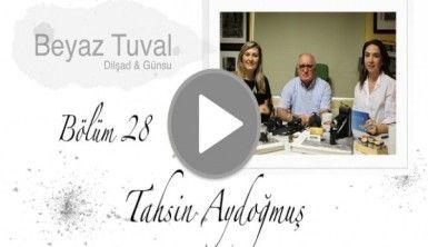 Tahsin Aydoğmuş ile sanat Beyaz Tuval'in 28. bölümünde