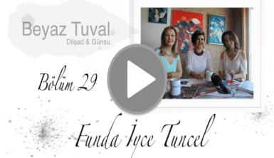 Funda İyce Tuncel ile sanat Beyaz Tuval'in 29. bölümünde