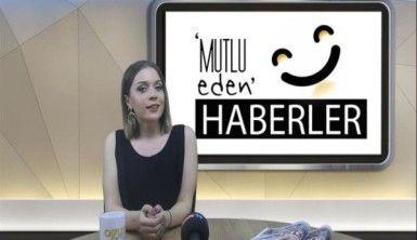 Mutlu Eden Haberler - 26.06.2018