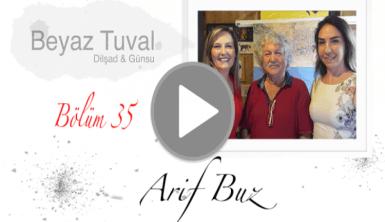 Arif Buz ile sanat Beyaz Tuval'in 35. bölümünde
