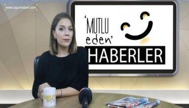 Mutlu Eden Haberler - 17.07.2018