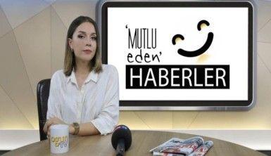 Mutlu Eden Haberler - 24.07.2018