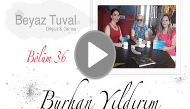 Burhan Yıldırım ile sanat Beyaz Tuval'in 36. bölümünde
