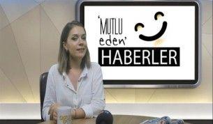 Mutlu Eden Haberler - 31.07.2018
