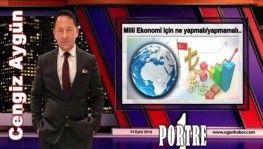 Cengiz Aygün Bir Portre 'Milli Ekonomi için ne yapmalı/yapmamalı..'