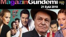 Magazin Gündemi 21 Eylül 2018 Cuma