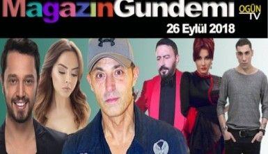 Magazin Gündemi 26 Eylül 2018 Çarşamba