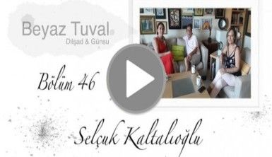 Selçuk Kaltalıoğlu ile sanat Beyaz Tuval'in 46. bölümünde
