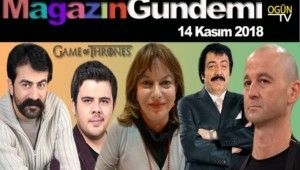 Magazin Gündemi 14 Kasım 2018 Çarşamba