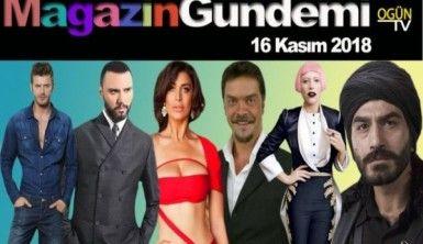 Magazin Gündemi 16 Kasım 2018 Cuma