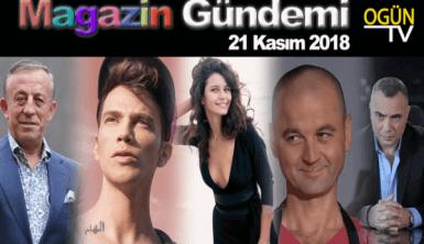 Magazin Gündemi 21 Kasım 2018 Çarşamba