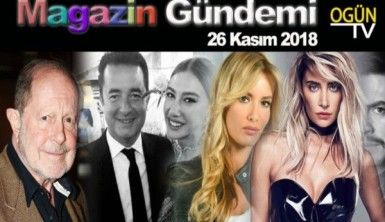 Magazin Gündemi 26 Kasım 2018 Pazartesi