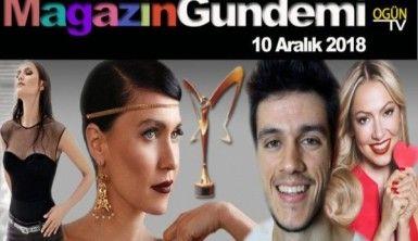Magazin Gündemi 10 Aralık 2018 Pazartesi