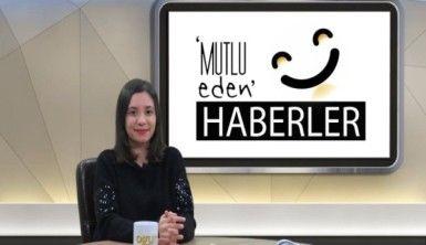 Mutlu Eden Haberler – 12.02.2019