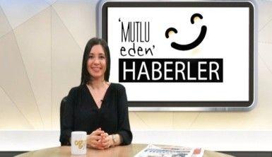 Mutlu Eden Haberler - 26.02.2019