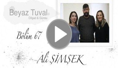 Ali Şimşek ile sanat Beyaz Tuval'in 67. bölümünde