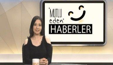 Mutlu Eden Haberler – 02.04.2019