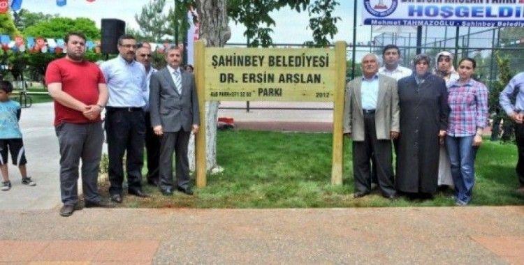 Dr. Ersin Arslan'ın ismi Şahinbey'de yaşatılıyor
