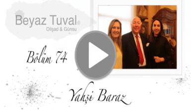 Yahşi Baraz ile sanat Beyaz Tuval'in 74. bölümünde