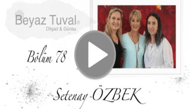 Setenay Özbek ile sanat Beyaz Tuval'in 78. bölümünde