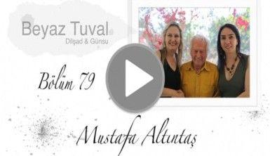 Mustafa Altıntaş ile sanat Beyaz Tuval'in 79. bölümünde