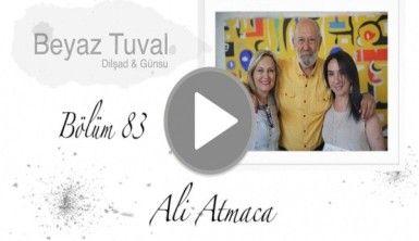 Ali Atmaca ile sanat Beyaz Tuval'in 83. bölümünde