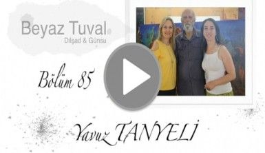 Yavuz Tanyeli ile sanat Beyaz Tuval'in 85. bölümünde