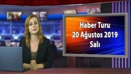 Haber Turu 20 Ağustos 2019 Salı