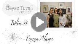 Feyzan Alasya ile sanat Beyaz Tuval'in 89. bölümünde