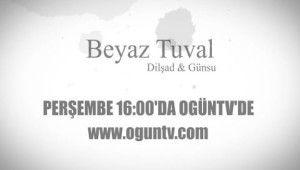 Beyaz Tuval'in yeni bölümü perşembe günü OGÜNTV'de