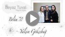 Yalçın Gökçebağ ile sanat Beyaz Tuval'in 70. bölümünde | Beyaz Tuval Bölüm 70