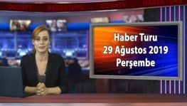 Haber Turu 29 Ağustos 2019 Perşembe