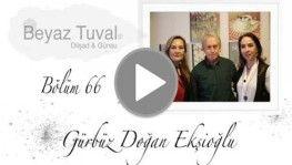 Gürbüz Doğan Ekşioğlu ile sanat Beyaz Tuval'in 66. bölümünde | Beyaz Tuval Bölüm 66