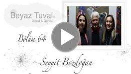 Seyyit Bozdoğan ile sanat Beyaz Tuval'in 64. bölümünde| Beyaz Tuval Bölüm 64