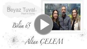 Altan Çelem ile sanat Beyaz Tuval'in 65. bölümünde | Beyaz Tuval Bölüm 65