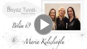 Maria Kılıçlıoğlu ile sanat Beyaz Tuval'in 69. bölümünde | Beyaz Tuval Bölüm 69