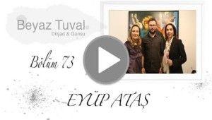 Eyüp Ataş ile sanat Beyaz Tuval'in 73 bölümünde | Beyaz Tuval Bölüm 73