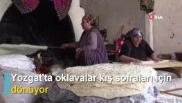 Yozgat'ta oklavalar kış sofraları için dönüyor