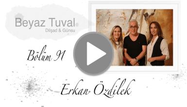 Erkan Özdilek ile sanat Beyaz Tuval'in 91. bölümünde