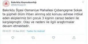 """Bakırköy Kaymakamlığı: """"Biri çocuk 3 kişinin cansız bedeni ile karşılaşıldı"""""""