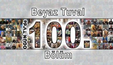 Ogün TV ile sanat Beyaz Tuval'in 100. bölümünde