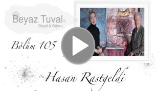 Hasan Rastgeldi ile sanat Beyaz Tuval'in 105. bölümünde