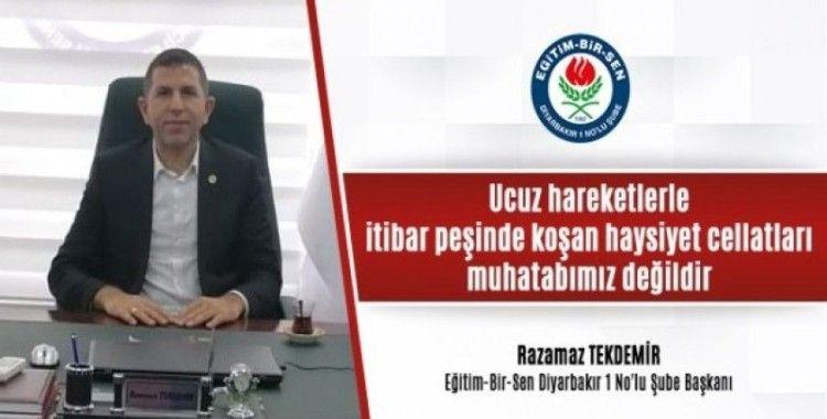 """Eğitim-Bir-Sen Diyarbakır 1 No'lu Şube Başkanı Tekdemir: """"Eğitim-Bir-Sen olarak bu manipülatif kişilerle işimiz yok"""""""